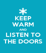 KEEP WARM AND LISTEN TO THE DOORS - Personalised Poster A4 size