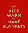 KEEP WARM AND MAKE BLANKETS - Personalised Poster A4 size