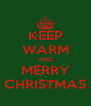 KEEP WARM AND MERRY CHRISTMAS - Personalised Poster A4 size