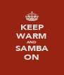 KEEP WARM AND SAMBA ON - Personalised Poster A4 size