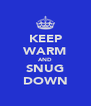 KEEP WARM AND SNUG DOWN - Personalised Poster A4 size