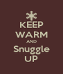 KEEP WARM AND Snuggle UP - Personalised Poster A4 size