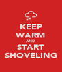 KEEP WARM AND START SHOVELING - Personalised Poster A4 size