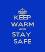 KEEP WARM AND STAY  SAFE - Personalised Poster A4 size