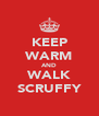 KEEP WARM AND WALK SCRUFFY - Personalised Poster A4 size