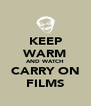 KEEP WARM AND WATCH CARRY ON FILMS - Personalised Poster A4 size