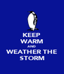 KEEP WARM AND WEATHER THE STORM - Personalised Poster A4 size