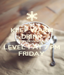 KEEP WARM DRINK HOT CHOCOLATE LEVEL 1 AT 7 PM FRIDAY - Personalised Poster A4 size