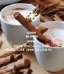 KEEP WARM DRINK HOT CHOCOLATE LEVEL 1 AT 7PM 29/05/15       - Personalised Poster A4 size