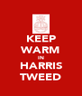 KEEP WARM IN HARRIS TWEED - Personalised Poster A4 size