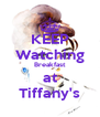 KEEP Watching Breakfast at Tiffany's - Personalised Poster A4 size