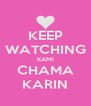 KEEP WATCHING KAMI CHAMA KARIN - Personalised Poster A4 size
