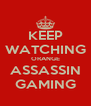 KEEP WATCHING ORANGE ASSASSIN GAMING - Personalised Poster A4 size