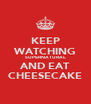 KEEP WATCHING SUPERNATURAL AND EAT CHEESECAKE - Personalised Poster A4 size