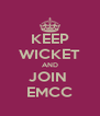 KEEP WICKET AND JOIN  EMCC - Personalised Poster A4 size
