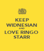 KEEP WIDNESIAN AND LOVE RINGO  STARR - Personalised Poster A4 size