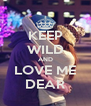 KEEP WILD AND LOVE ME DEAR - Personalised Poster A4 size