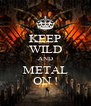 KEEP WILD AND METAL ON ! - Personalised Poster A4 size