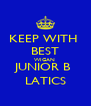 KEEP WITH  BEST WIGAN  JUNIOR B  LATICS - Personalised Poster A4 size