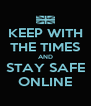 KEEP WITH THE TIMES AND STAY SAFE ONLINE - Personalised Poster A4 size