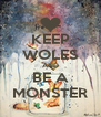 KEEP WOLES AND BE A MONSTER - Personalised Poster A4 size