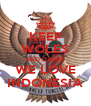 KEEP WOLES AND DAMN! WE LOVE INDONESIA - Personalised Poster A4 size