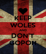 KEEP WOLES AND DON'T GOPOH - Personalised Poster A4 size