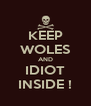 KEEP WOLES AND IDIOT INSIDE ! - Personalised Poster A4 size