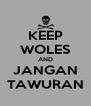 KEEP WOLES AND JANGAN TAWURAN - Personalised Poster A4 size