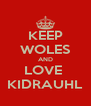KEEP WOLES AND LOVE  KIDRAUHL - Personalised Poster A4 size