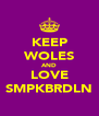KEEP WOLES AND LOVE SMPKBRDLN - Personalised Poster A4 size