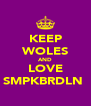 KEEP WOLES AND LOVE SMPKBRDLN♥ - Personalised Poster A4 size