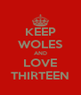 KEEP WOLES AND LOVE THIRTEEN - Personalised Poster A4 size