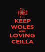 KEEP WOLES AND LOVING CEILLA - Personalised Poster A4 size