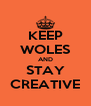 KEEP WOLES AND STAY CREATIVE - Personalised Poster A4 size