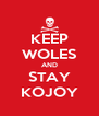 KEEP WOLES AND STAY KOJOY - Personalised Poster A4 size