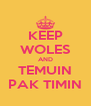 KEEP WOLES AND TEMUIN PAK TIMIN - Personalised Poster A4 size