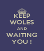 KEEP WOLES AND WAITING YOU ! - Personalised Poster A4 size