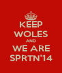 KEEP WOLES AND WE ARE SPRTN'14 - Personalised Poster A4 size