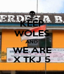 KEEP WOLES AND WE ARE X TKJ 5 - Personalised Poster A4 size