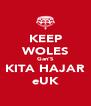 KEEP WOLES Gan'S KITA HAJAR eUK - Personalised Poster A4 size