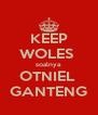 KEEP WOLES  soalnya OTNIEL  GANTENG - Personalised Poster A4 size