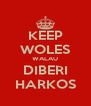 KEEP WOLES WALAU DIBERI HARKOS - Personalised Poster A4 size