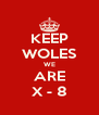 KEEP WOLES WE ARE X - 8 - Personalised Poster A4 size