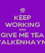 KEEP WORKING AND GIVE ME TEA VALKENHAYN! - Personalised Poster A4 size