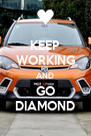 KEEP WORKING AND GO DIAMOND - Personalised Poster A4 size