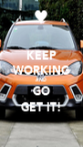 KEEP WORKING AND GO GET IT! - Personalised Poster A4 size