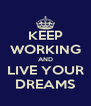 KEEP WORKING AND LIVE YOUR DREAMS - Personalised Poster A4 size