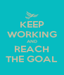 KEEP WORKING AND REACH THE GOAL - Personalised Poster A4 size