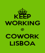 KEEP WORKING @ COWORK LISBOA - Personalised Poster A4 size